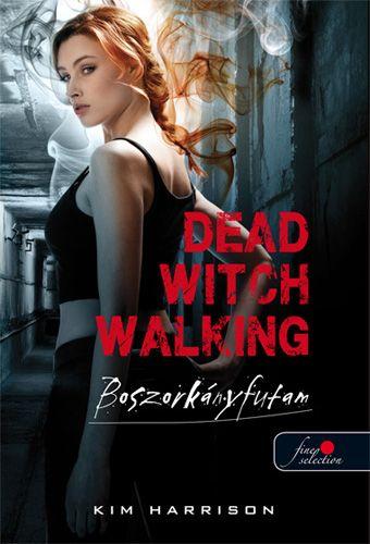 Kim Harrison: Dead Witch Walking – Boszorkányfutam (Hollows 1.)