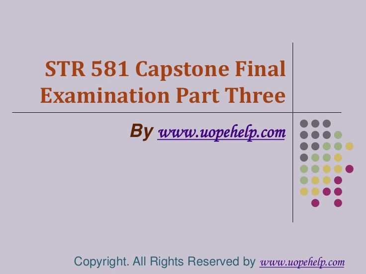 Confused and depressed about which tutorials to choose? Here is the tip. Try us and we guarantee that you will not have to look any further. We provide various homework help that you will find easy to understand. http://www.UopeHelp.com/ also provide STR 581 Capstone Final Examination Part Three Latest Assignment, Entire course questions with answers and law, finance, economics and accounting homework help, discussion questions, Homework Assignment etc. Join us to be straight 'A' student.