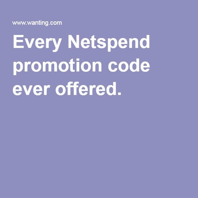 Every Netspend promotion code ever offered.