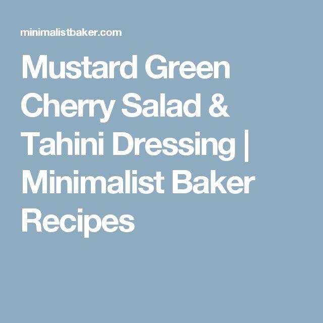 Mustard Green Cherry Salad & Tahini Dressing | Minimalist Baker Recipes