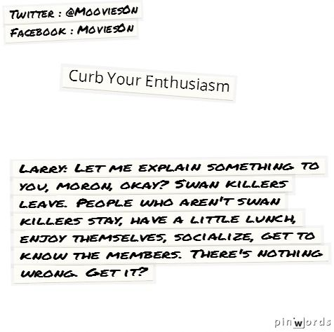 Curb Your Enthusiasm #movie #quotes