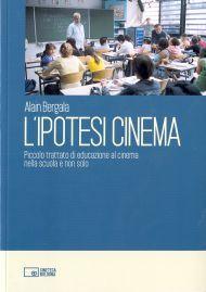 L'IPOTESI CINEMA-Alain Bergala  Piccolo trattato di educazione al cinema nella scuola e non solo