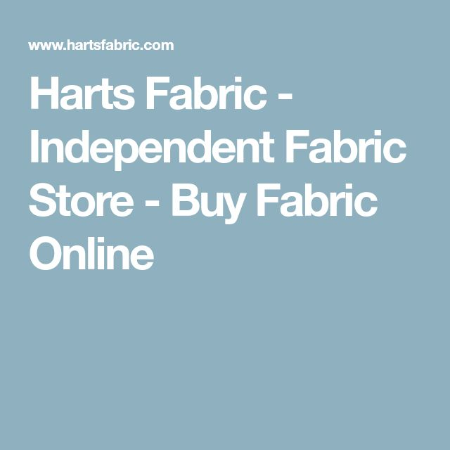 Harts Fabric - Independent Fabric Store - Buy Fabric Online