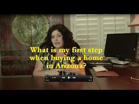 What Is The First Step When Buying A Home In AZ