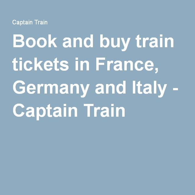 Book and buy train tickets in France, Germany and Italy - Captain Train