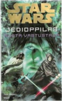 Musta vastustaja (Star Wars: Jedioppilas, #2) - Jude Watson, Tapani Bagge