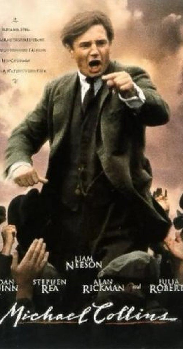 Directed by Neil Jordan.  With Liam Neeson, Aidan Quinn, Julia Roberts, Ian Hart. Neil Jordan's historical biopic of Irish revolutionary Michael Collins, the man who led a guerrilla war against the UK, helped negotiate the creation of the Irish Free State, and led the National Army during the Irish Civil War.