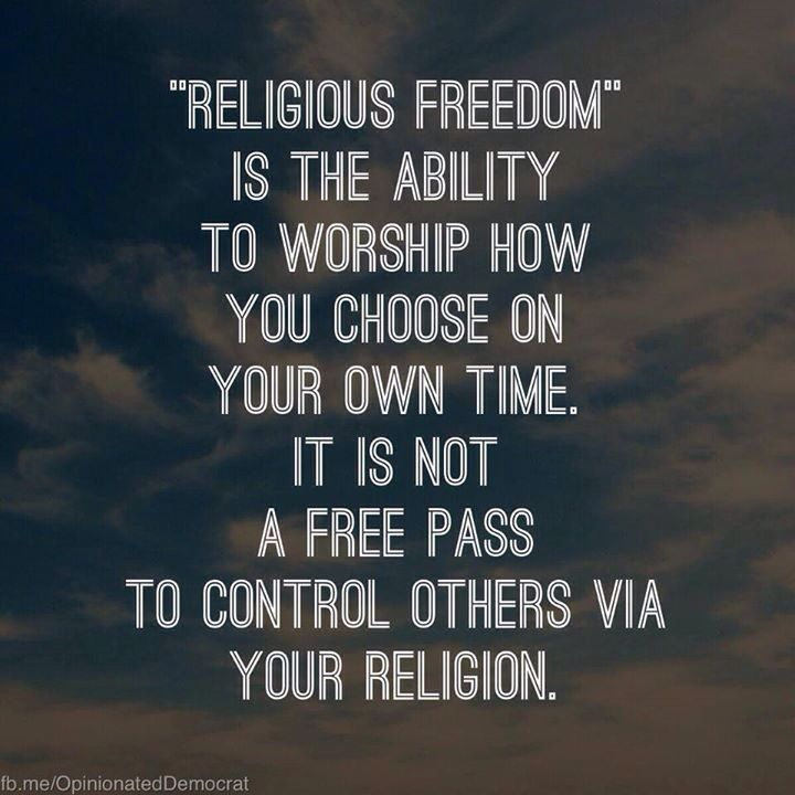 Religious freedom does not allow you to control others..