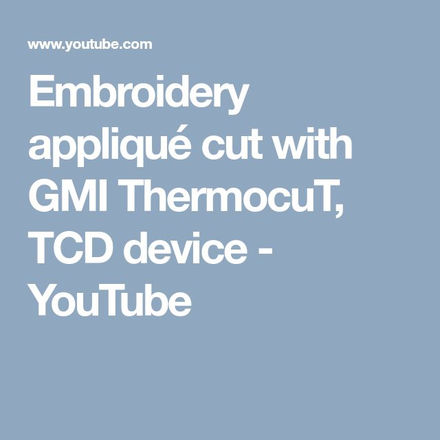 Embroidery appliqué cut with GMI ThermocuT, TCD device - YouTube
