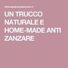 UN TRUCCO NATURALE E HOME-MADE ANTI ZANZARE