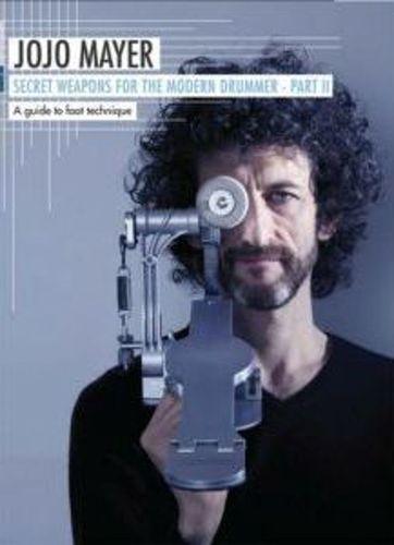 Jojo Mayer: Secret Weapons for the Modern Drummer, Part II [DVD]