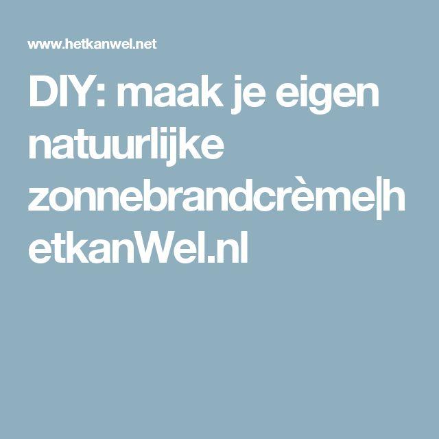 DIY: maak je eigen natuurlijke zonnebrandcrème|hetkanWel.nl