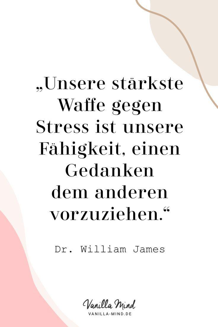 Unsere Starkste Waffe Gegen Stress Ist Unsere Fahigkeit Einen Gedanken Dem Anderen Vorzuziehen Stress Gedanken Zitate Zum Thema Erfolg