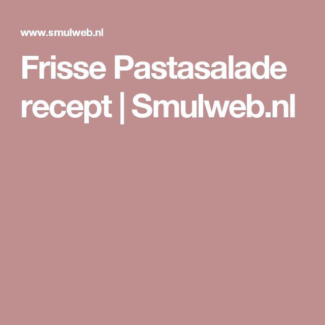 Frisse Pastasalade recept | Smulweb.nl