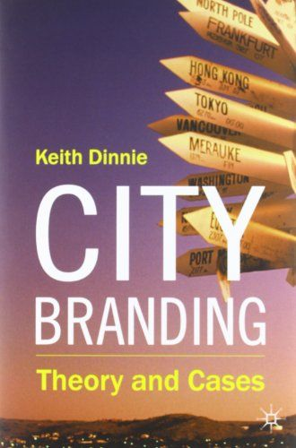 City Branding: Theory and Cases