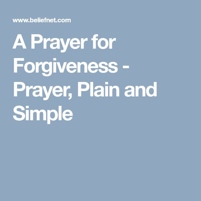 A Prayer for Forgiveness - Prayer, Plain and Simple