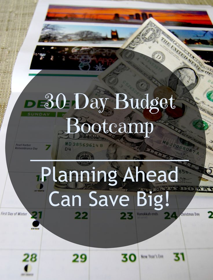 30 day budget bootcamp planning ahead to save