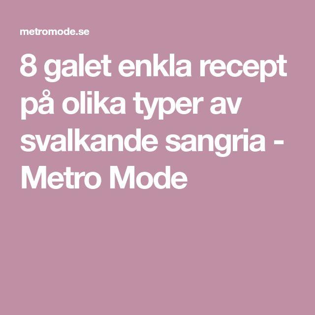 8 galet enkla recept på olika typer av svalkande sangria - Metro Mode
