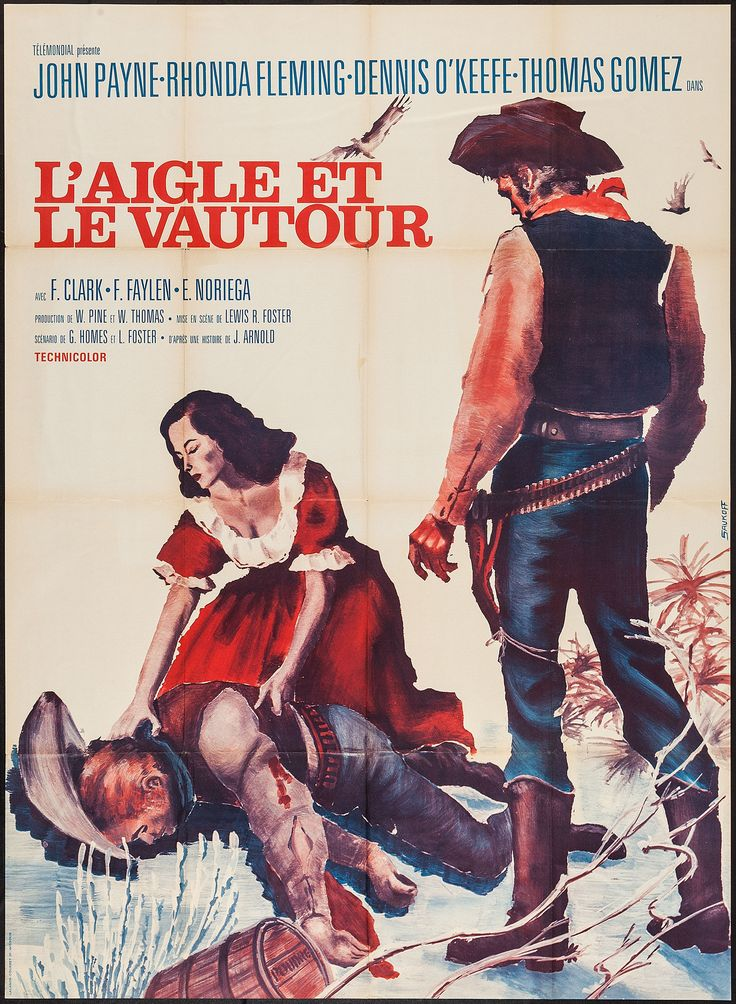 """The Eagle and the Hawk (Telemondial, R-1970s). French Grande (47"""" X 63""""). Western. Starring John Payne, Rhonda Fleming, Dennis O'Keefe, and Thomas Gomez. Directed by Lewis R. Foster."""