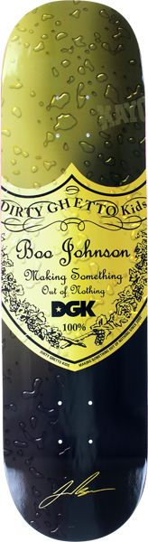 """DGK Boo Johnson Bottle Service Skateboard Deck : 8.0"""". Get yours while you still can. """"Skate to destroy it"""". pro skateboarder Art Palacios Skate at your own risk."""