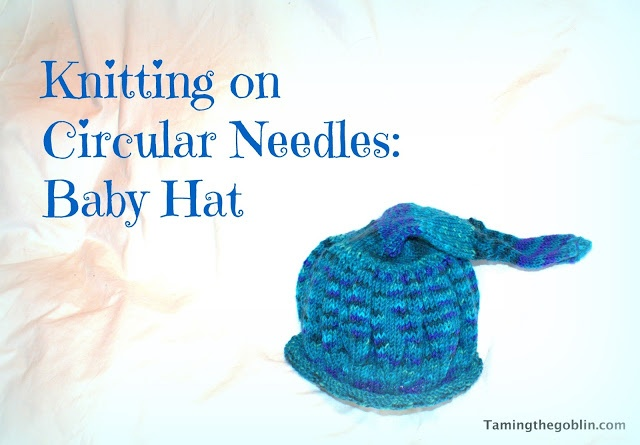 Baby Knitted Hat Patterns On Circular Needles : How to knit a baby hat on circular needles: Taming the Goblin crochet Pin...