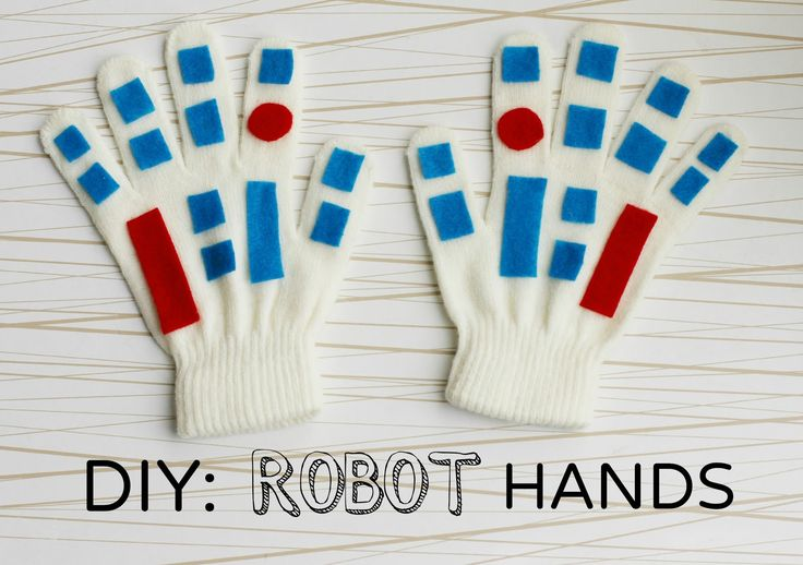 knit gloves + little geometric felt shapes = DIY robot hands (so easy to make the kids can do this by themselves)