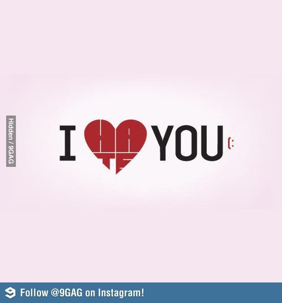 From #9gag , I #love and #hate you!!