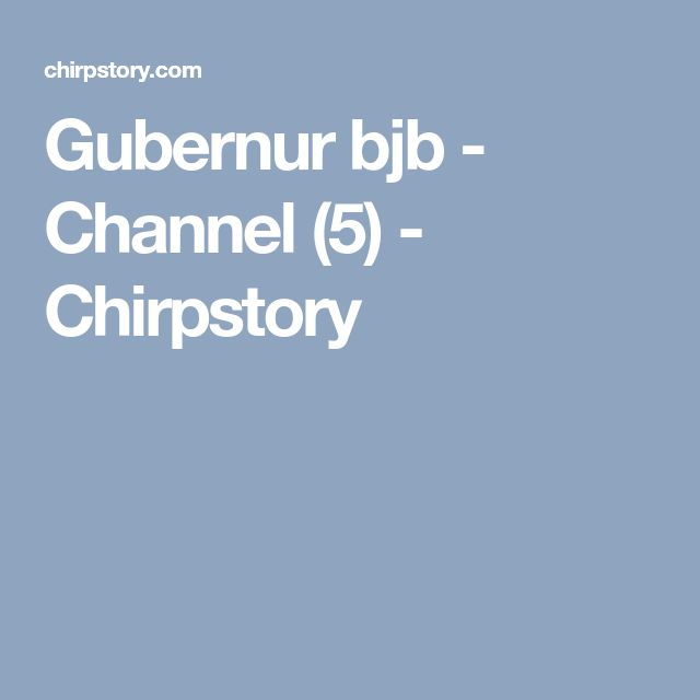 Gubernur bjb - Channel (5) - Chirpstory
