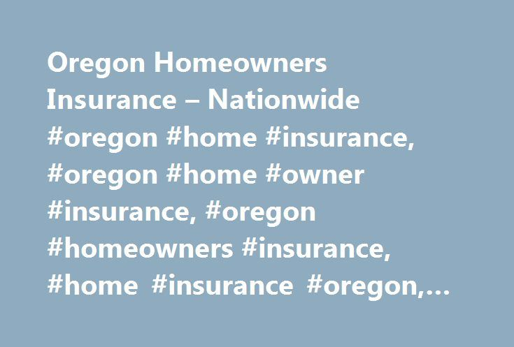 Oregon Homeowners Insurance – Nationwide #oregon #home #insurance, #oregon #home #owner #insurance, #oregon #homeowners #insurance, #home #insurance #oregon, #home #insurance #in #oregon http://illinois.nef2.com/oregon-homeowners-insurance-nationwide-oregon-home-insurance-oregon-home-owner-insurance-oregon-homeowners-insurance-home-insurance-oregon-home-insurance-in-oregon/  # Oregon Homeowners Insurance Search all Oregon Agents Oregon Links There's a lot that goes into owning a house, but…