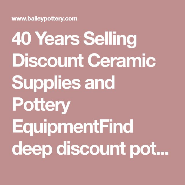 40 Years Selling Discount Ceramic Supplies and Pottery EquipmentFind deep discount pottery supplies at Bailey Ceramic Supply. Discount pottery equipment, pottery wheels, electric kilns, pottery glazes