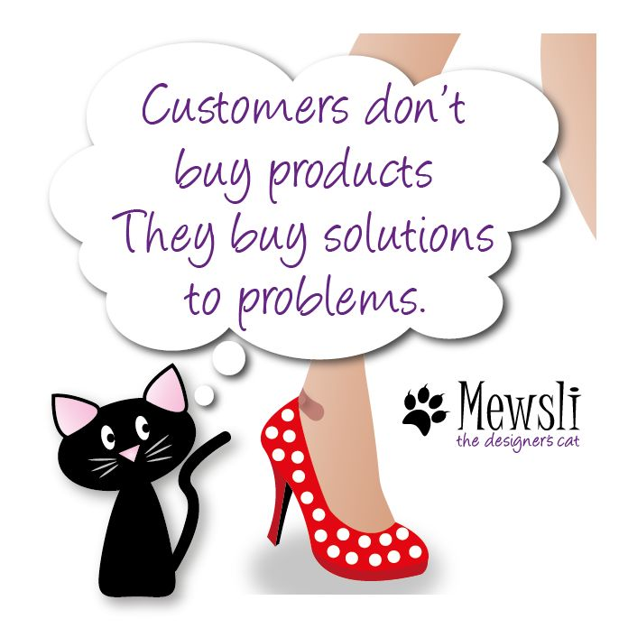 Customers don't buy products. They buy solutions to problems