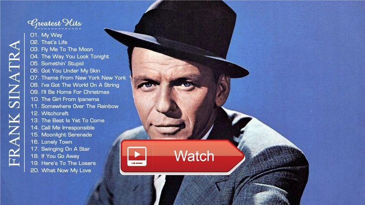 The Best of Frank Sinatra Frank Sinatra Greatest Hits Playlist  The Best of Frank Sinatra Frank Sinatra Greatest Hits Playlist The Best of Frank Sinatra Frank Sinatra Greatest Hit