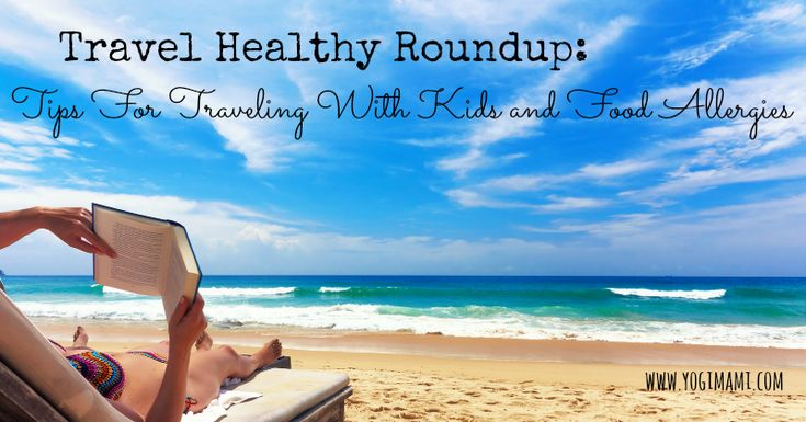 Travel Healthy: Tips for Traveling with Kids and Food Allergies