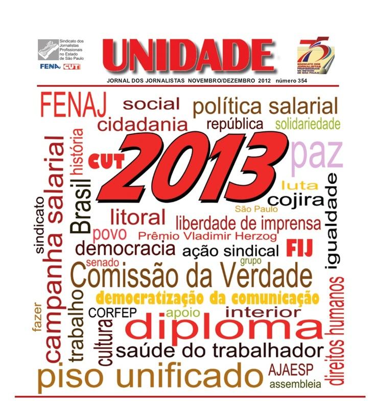 Jornal Unidade nº 354 - Dezembro/2012 - Sindicato dos Jornalistas Profissionais no Estado de São Paulo