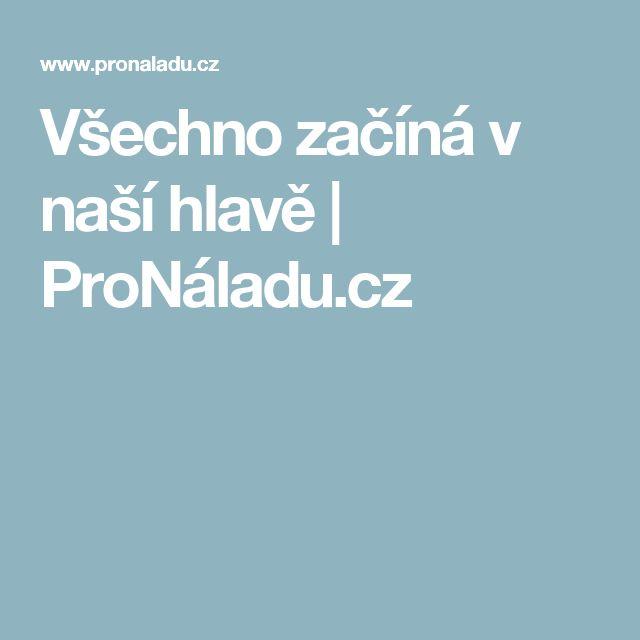 Všechno začíná v naší hlavě | ProNáladu.cz