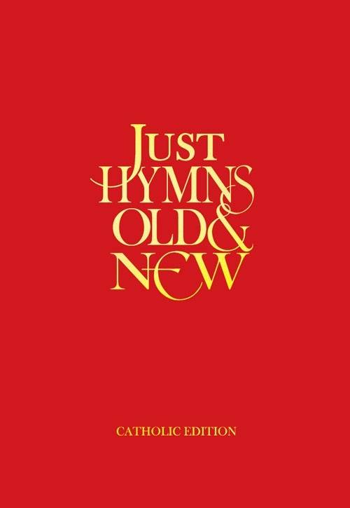 Just Hymns Old & New Catholic Edition