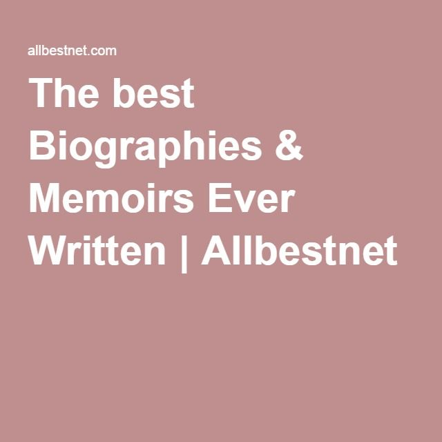 best memoirs ever written After keen debate at the guardian's books desk, this is our list of the very best factual writing  written in the guise of an autobiography, of her lover.
