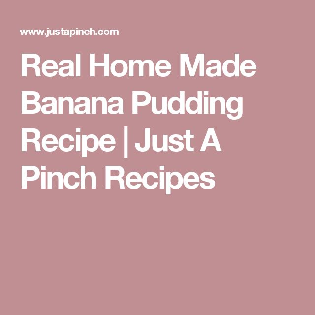 Real Home Made Banana Pudding Recipe | Just A Pinch Recipes
