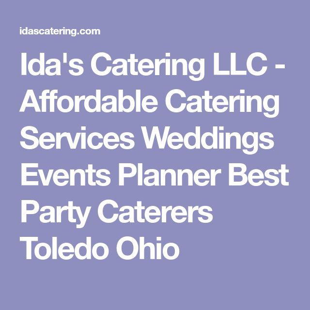 Ida's Catering LLC - Affordable Catering Services Weddings Events Planner Best Party Caterers Toledo Ohio