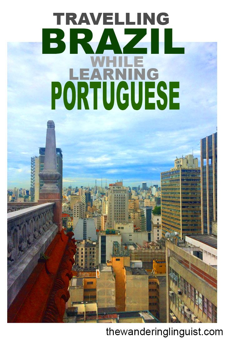 Do you want to learn Portuguese? Travel to Brazil. Here is how I did it.