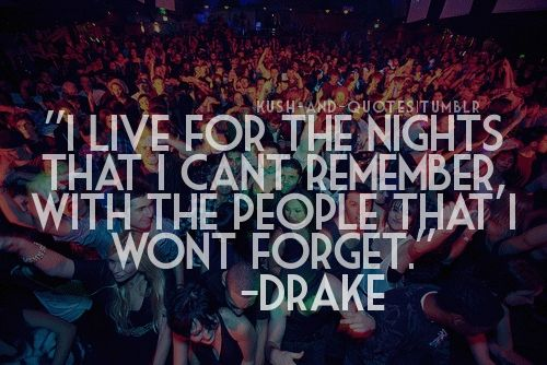 :): Life Quotes, Ibiza Quotes 2015, Drake Quotes, Quotes Party Night, Fun Quotes, Lovely Quotes, Delux Nightlife, Favourite Quotes