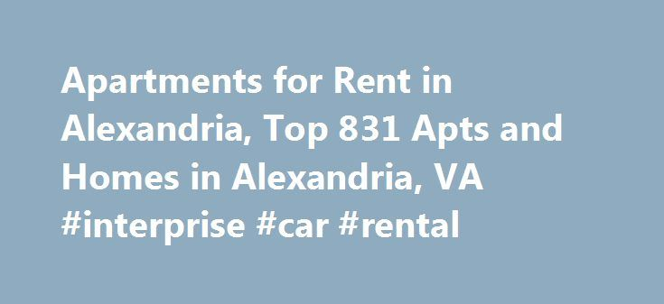 Apartments for Rent in Alexandria, Top 831 Apts and Homes in Alexandria, VA #interprise #car #rental http://renta.nef2.com/apartments-for-rent-in-alexandria-top-831-apts-and-homes-in-alexandria-va-interprise-car-rental/  #apts # Nearby Counties View More Apartments near Alexandria If you're looking for apartments for rent in Alexandria, VA, then you can avoid a tiresome hunting process by performing simple searches here. On realtor.com , you have access to a vast array of Alexandria…