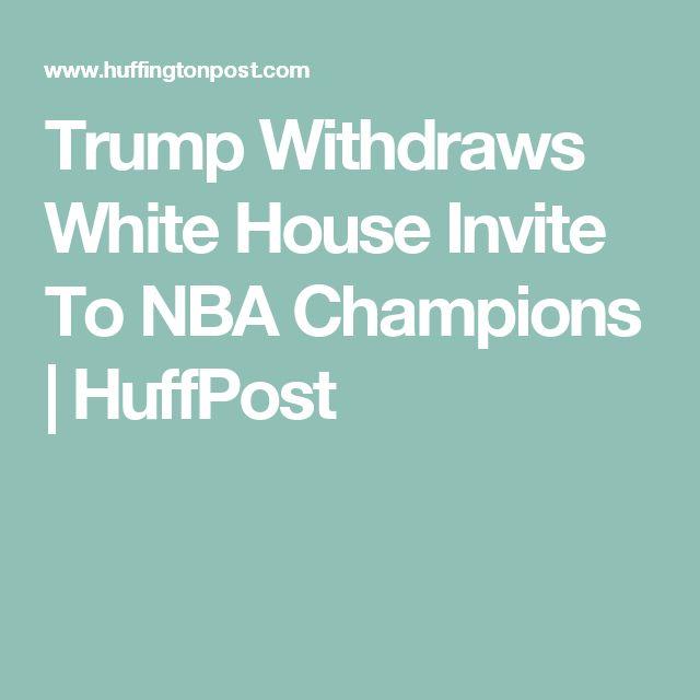 Trump Withdraws White House Invite To NBA Champions | HuffPost