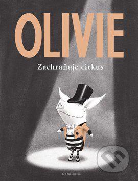 Olivie zachranuje cirkus (Ian Falconer)