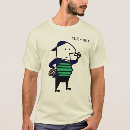 YUR ~ OUT T-Shirt - click/tap to personalize and buy