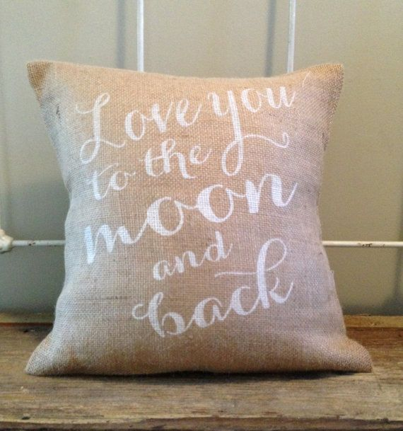 """Burlap Pillow - """"Love You to the Moon and Back"""" Valentines Day Gift, Custom made to order"""