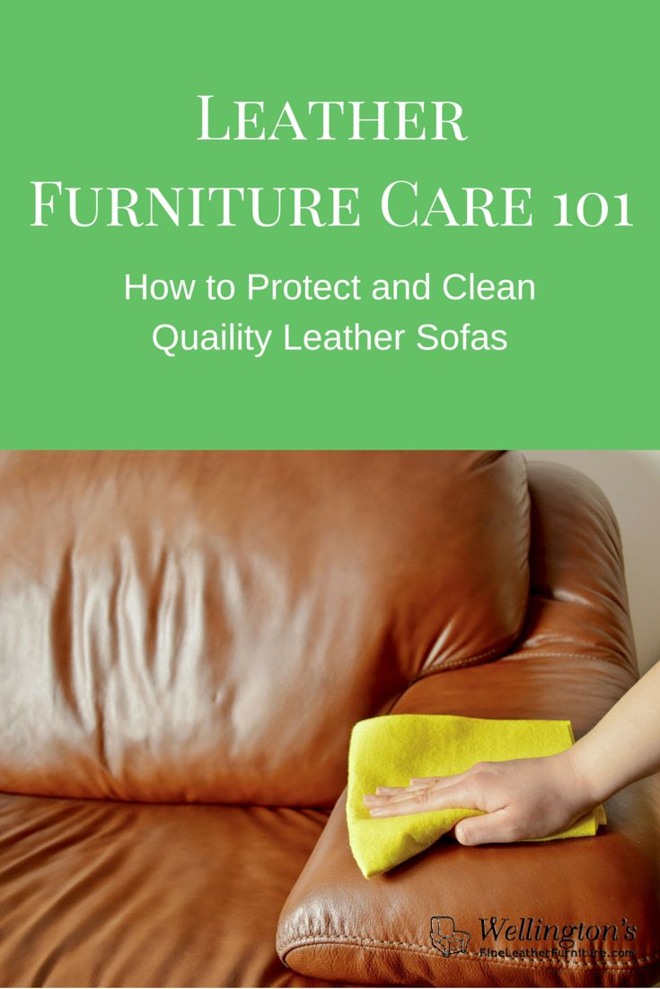 Leather Furniture Care 101: How to Protect and Clean Quality Leather Sofas   	Adding a quality leather sofa or set to your living room?  	High quality leather furniture is an excellent investment. It's looks great...