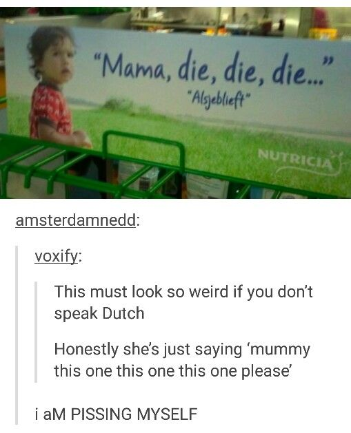 """I speak German, so I got that it was like """"Mama this, this, this!"""", but as someone who's first language is English, yeah, little bit of a problem. Lol."""