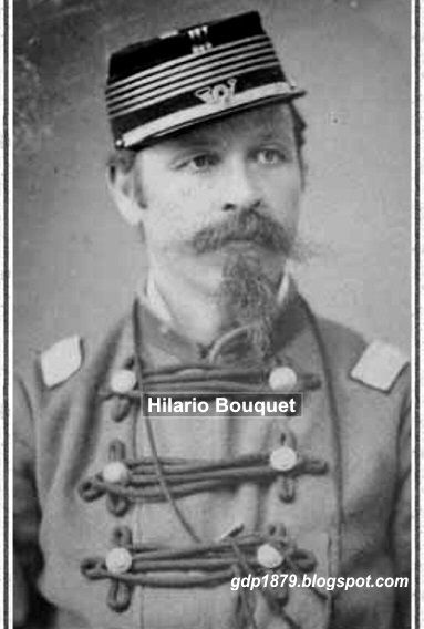 Teniente Coronel Hilario Bouquet, Ciudadano Francés. Ingresó al ejército con el grado de Teniente Coronel de guardias nacionales. Participa en Tacna, Chorrillos, Miraflores. En la campaña de la Sierra participa en Las Higueras, Cajamarquillo, Vilcalambo, Cuchí, Sangrar, Cerro de Pasco. Se destacó por su valor y su crueldad. En 1881 es apresado y sometido a un consejo de guerra. Condenado a devolver lo robado, expulsado del ejército y a prisión. Fallece en 1881.