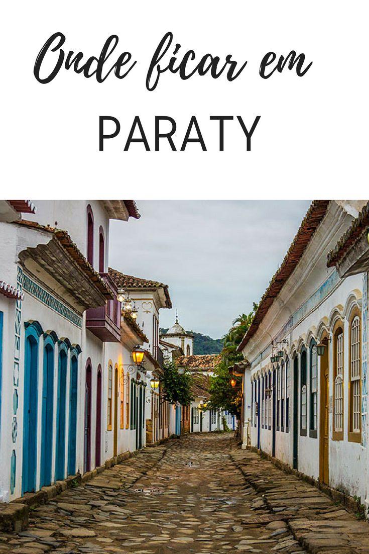 Onde ficar em Paraty | Dicas de bairros, hostels e pousadas.